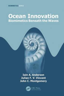 Ocean Innovation: Biomimetics Beneath the Waves by Iain A. Anderson