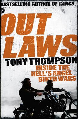 Outlaws: Inside the Hell's Angel Biker Wars by Tony Thompson