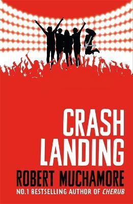 Rock War: Crash Landing by Robert Muchamore