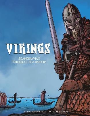 The Vikings: Scandinavia's Ferocious Sea Raiders by Nel Yomtov