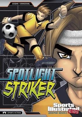 Spotlight Striker by Blake A. Hoena