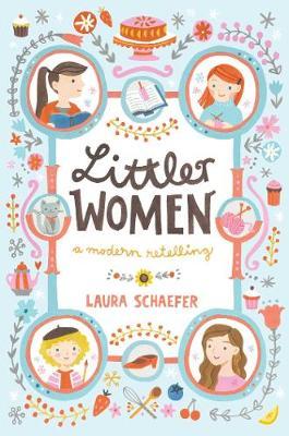 Littler Women: A Modern Retelling by Laura Schaefer