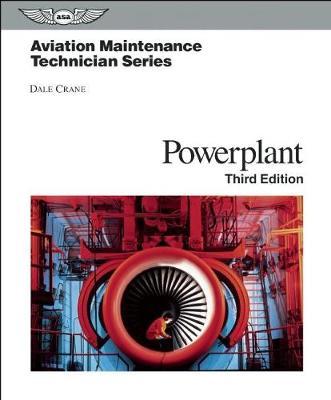 Aviation Maintenance Technician: Powerplant by Dale Crane
