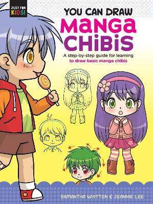 You Can Draw Manga Chibis: A step-by-step guide for learning to draw basic manga chibis by Samantha Whitten