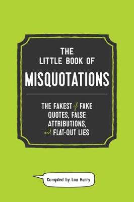 Little Book of Misquotations by Lou Harry