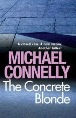 Concrete Blonde (Bosch 3) by Michael Connelly