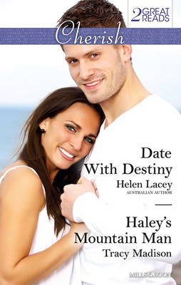 Date with Destiny/Haley's Mountain Man by HELEN LACEY/TRACY MADISON