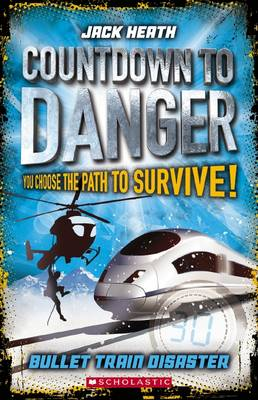 Countdown to Danger: #1Bullet Train Disaster by Jack Heath