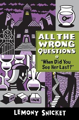 When Did You See Her Last? by Lemony Snicket