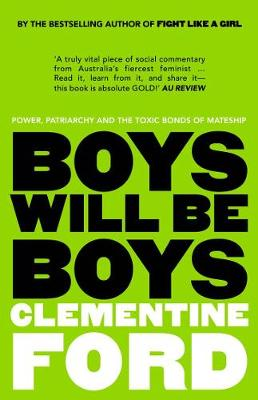 Boys Will be Boys: Power, Patriarchy and the Toxic Bonds of Mateship book