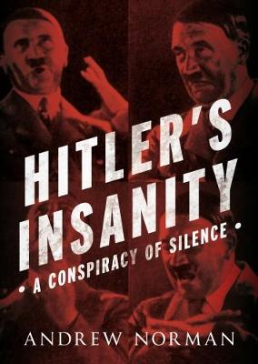 Hitler's Insanity by Andrew Norman