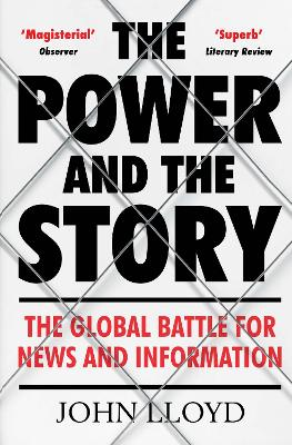 The Power and the Story by John Lloyd