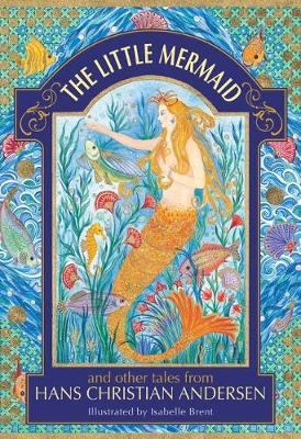 The Little Mermaid and other tales from Hans Christian Andersen by Hans Christian Andersen