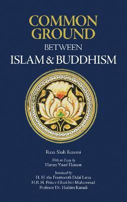 Common Ground Between Islam and Buddhism by Reza Shah-Kazemi
