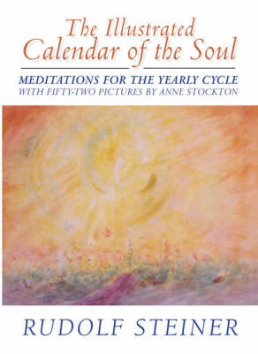 The Illustrated Calendar of the Soul by Rudolf Steiner