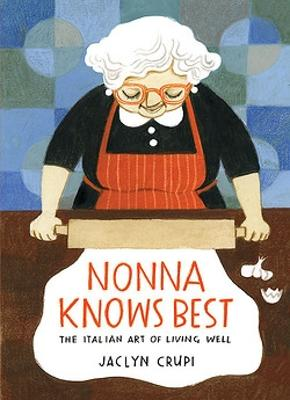 Nonna Knows Best by Jaclyn Crupi