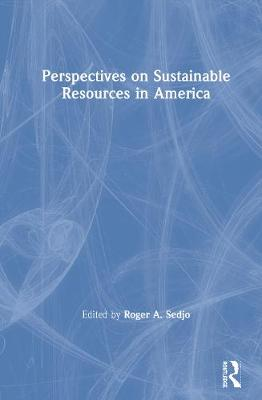 Perspectives on Sustainable Resources in America book