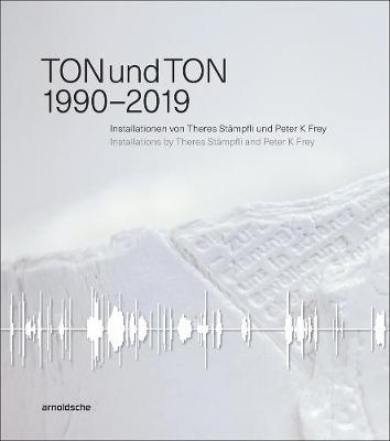 TONundTON: 1990-2019 by Jurg Fischer