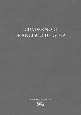 Cuaderno C: Francisco de Goya book