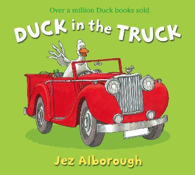 Duck in the Truck by Jez Alborough