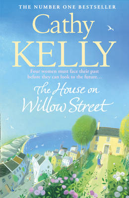 The The House on Willow Street by Cathy Kelly