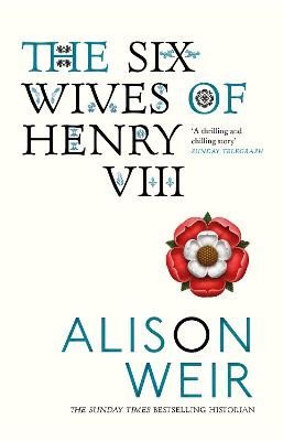 Six Wives Of Henry VIII by Alison Weir