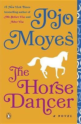 The Horse Dancer by Jojo Moyes