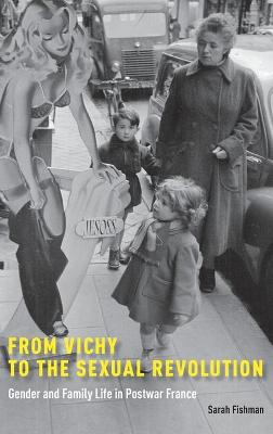 From Vichy to the Sexual Revolution by Sarah Fishman