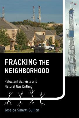 Fracking the Neighborhood by Jessica Smartt Gullion