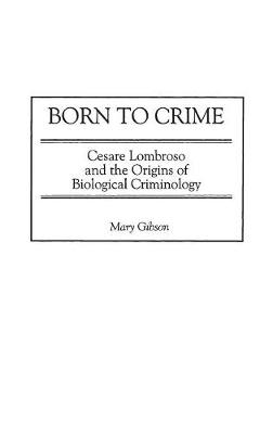 Born to Crime by Mary Gibson