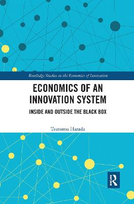 Economics of an Innovation System: Inside and Outside the Black Box by Tsutomu Harada