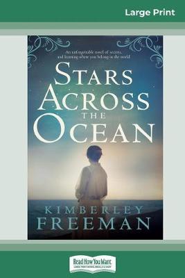 Stars Across the Ocean (16pt Large Print Edition) by Kimberley Freeman
