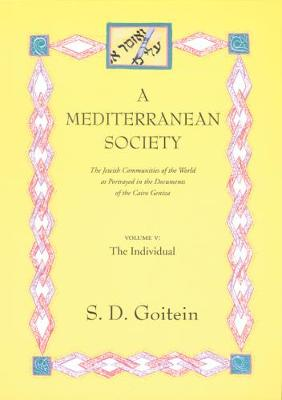 A A Mediterranean Society A Mediterranean Society Individual v. V by S. D. Goitein