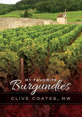 My Favorite Burgundies by Clive Coates