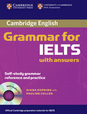 Cambridge Grammar for IELTS Student's Book with Answers and Audio CD by Diane Hopkins