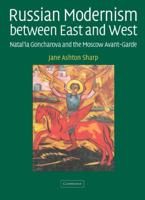 Russian Modernism between East and West by Jane Ashton Sharp