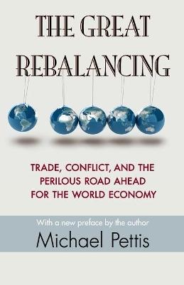 The Great Rebalancing by Michael Pettis
