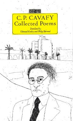 The C. P. Cavafy Collected Poems by Constantine P. Cavafy