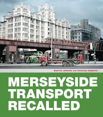 Merseyside Transport Recalled by Martin Jenkins