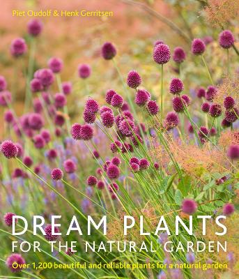 Dream Plants for the Natural Garden by Piet Oudolf