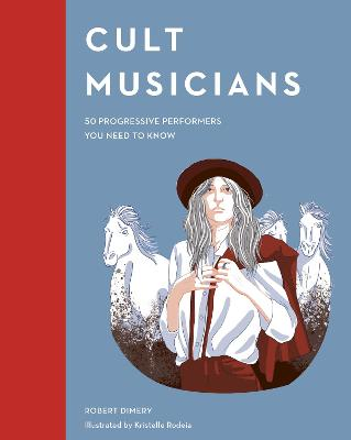 Cult Musicians: 50 Progressive Performers You Need to Know book
