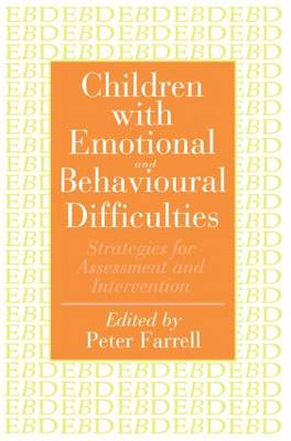Children with Emotional and Behavioural Difficulties by Peter Farrell