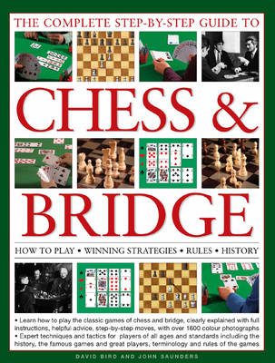 Complete Step-by-Step Guide to Chess and Bridge by David Bird