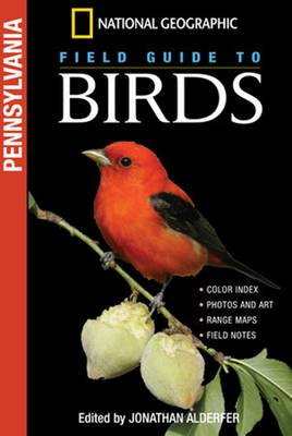 National Geographic Field Guide to Birds: Pennsylvania by Jonathan K. Alderfer