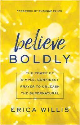 Believe Boldly by Erica Willis