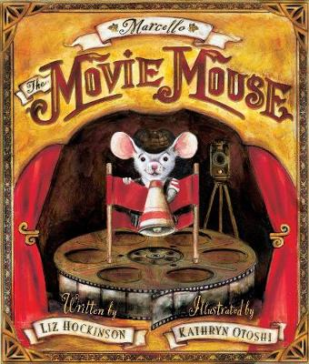 Marcello the Movie Mouse by Liz Hockinson