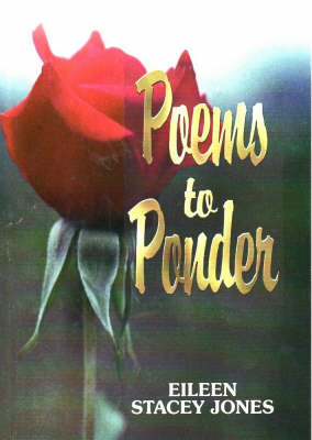 Poems to Ponder by Eileen Stacey Jones