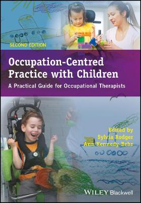 Occupation-centred Practice with Children by Sylvia Rodger