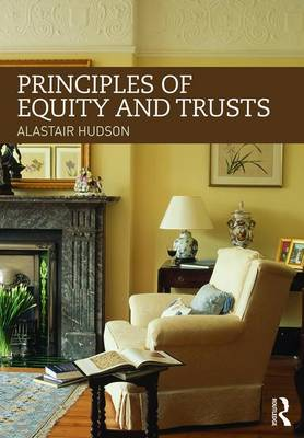 Principles of Equity and Trusts by Alastair Hudson