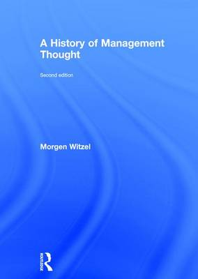 A History of Management Thought by Morgen Witzel